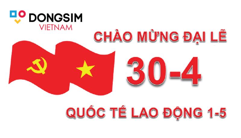 Chúc mừng ngày Tết Độc Lập của Việt Nam 30-4 và Quốc tế Lao Động 01-5