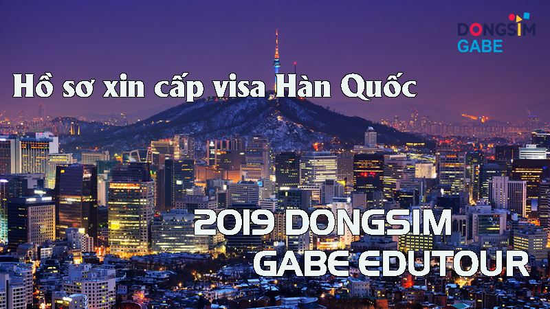 Hồ sơ xin cấp Visa du lịch Hàn Quốc - Chương trình Dongsim GABE Edutour 2019